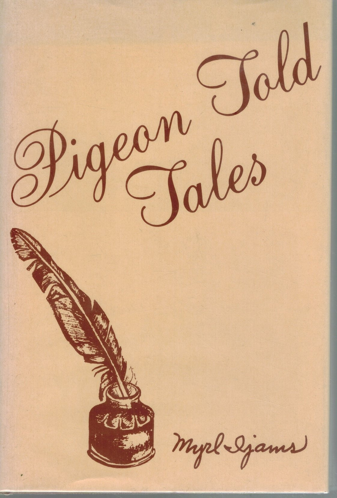 Pigeon Told Tales  by Ijams, Myrl