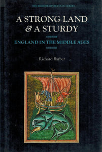 A STRONG LAND & A STURDY:  England in the Middle Ages - books-new