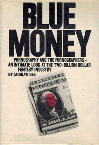 Blue Money: Pornography and the Pornographers--an Intimate Look at the  Two-Billion-Dollar Fantasy Industry - books-new