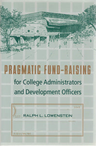 Pragmatic Fund-Raising for College Administrators and Development Officers - books-new