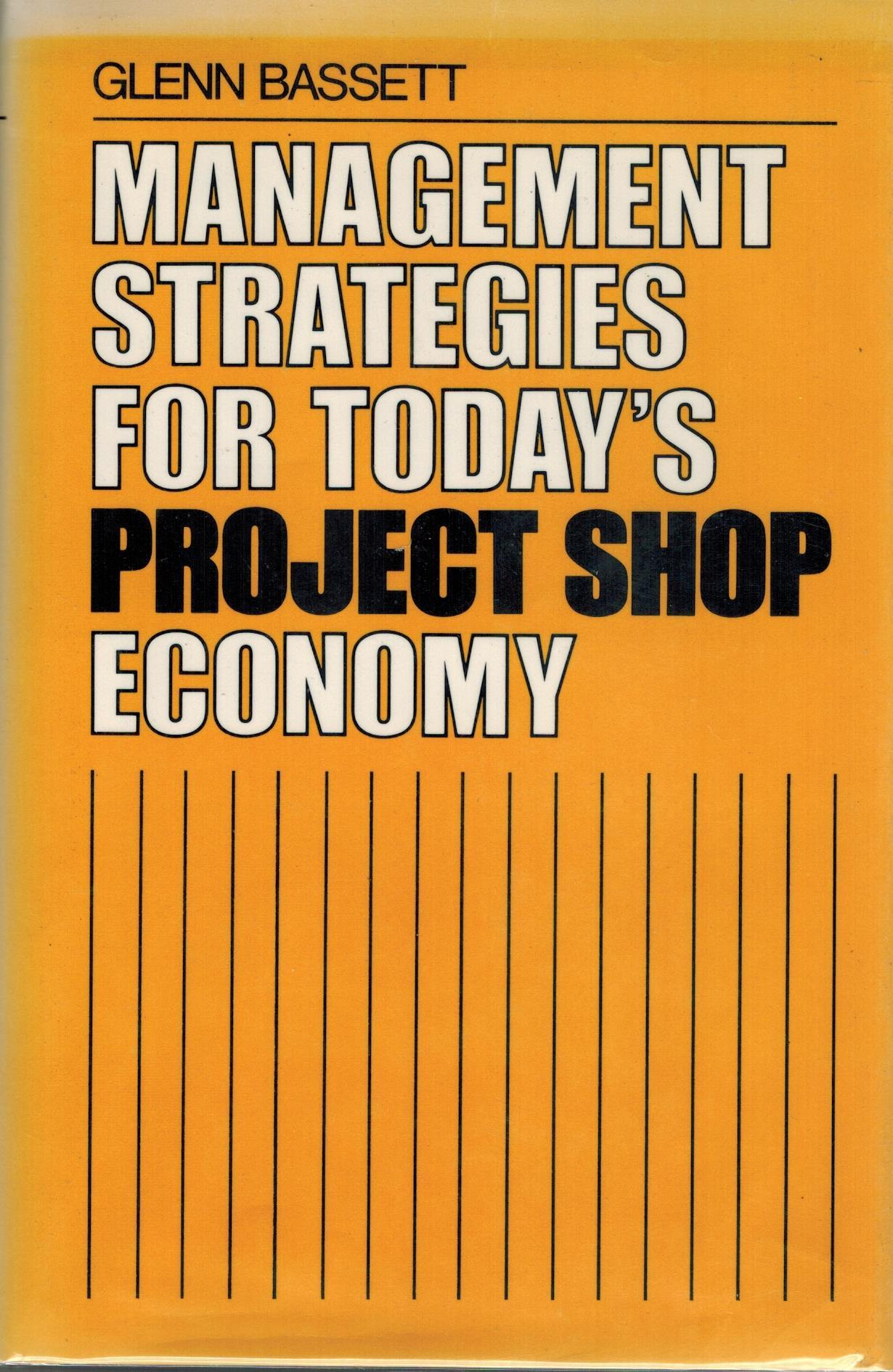 Management Strategies for Today's Project Shop Economy - books-new