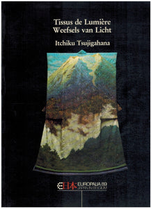 Tissus De Lumiere/Weefsels Van Licht. Exhibition Catalogue