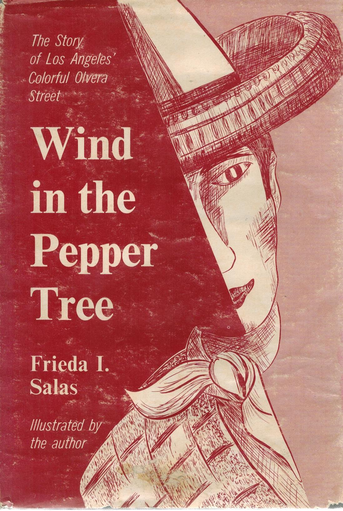 Wind in the Pepper Tree    The Story of Los Angeles' Colorful Olvera Street - books-new
