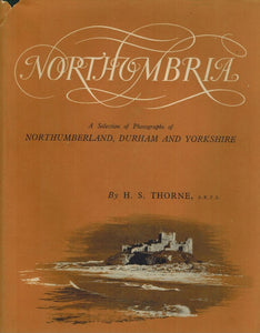 NORTHUMBRIA  A SELECTION OF PHOTOGRAPHS OF NORTHUMBERLAND, DURHAM AND  YORKSHIRE - books-new