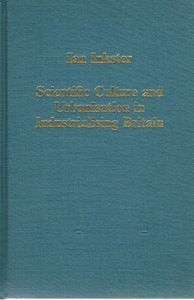 Scientific Culture and Urbanisation in Industrialising Britain - books-new