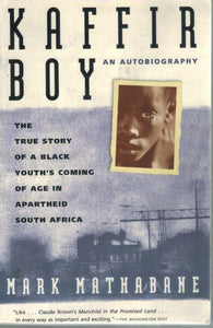 Kaffir Boy  An Autobiography--The True Story of a Black Youth's Coming of  Age in Apartheid South Africa - books-new