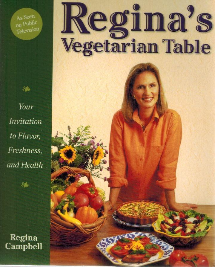 Regina's Vegetarian Table  Your Invitation to Flavor, Freshness, and Health - books-new