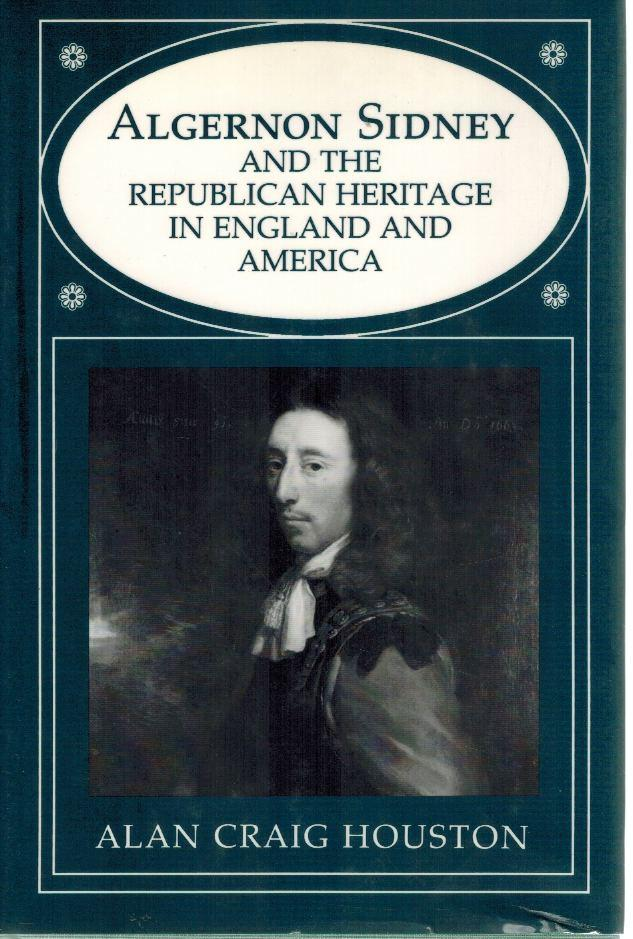 Algernon Sidney and the Republican Heritage in England and America - books-new