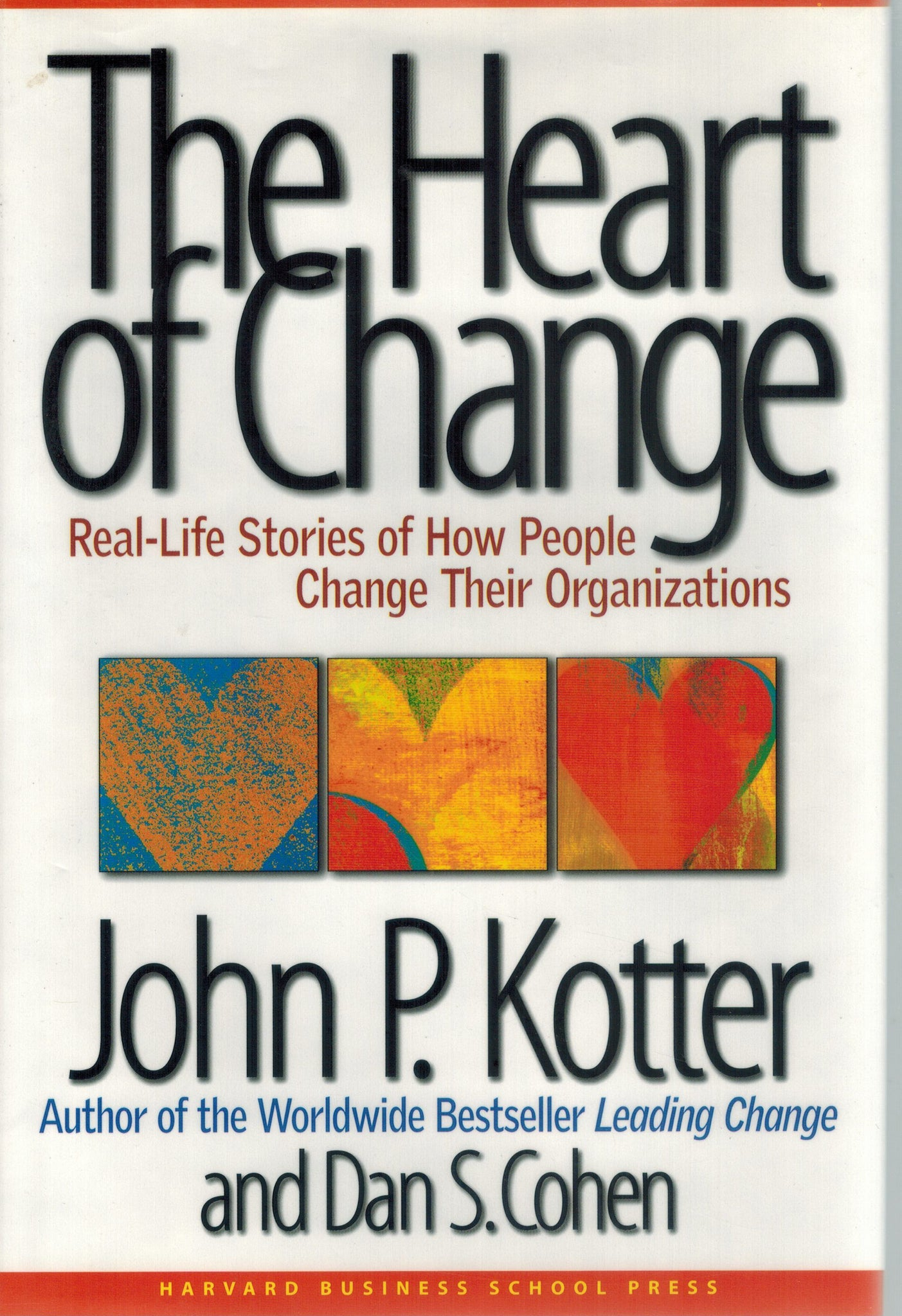 THE HEART OF CHANGE  Real-Life Stories of How People Change Their  Organizations - books-new