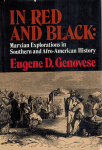 IN RED AND BLACK;   Marxian explorations in Southern and Afro-American  history - books-new