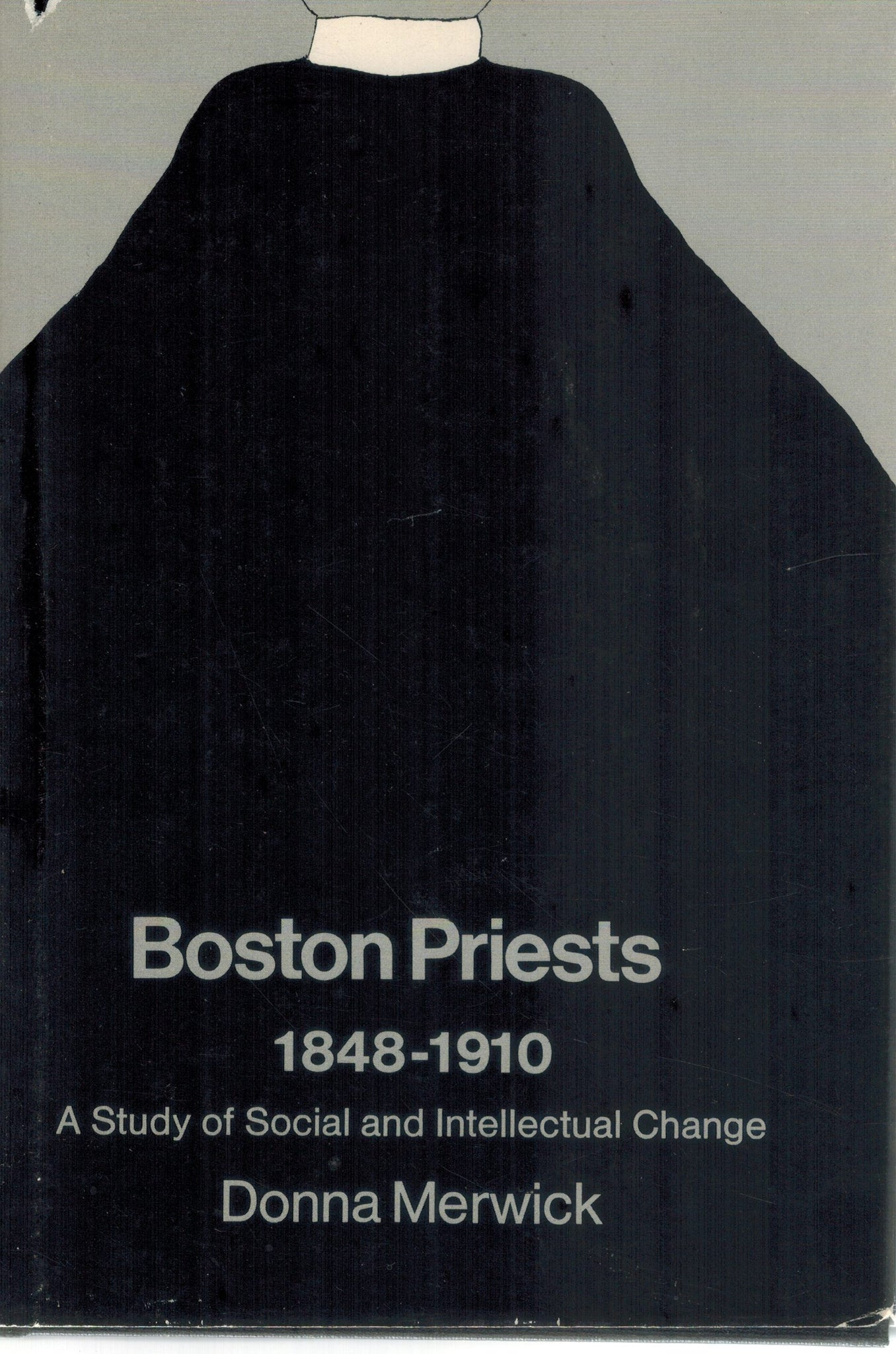 BOSTON PRIESTS, 1848-1910  A Study of Social and Intellectual Change - books-new