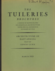 THE TUILERIES BROCHURES - ACHITECTURE OF EAST ANGLIA: MARCH 1929 - books-new