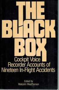 The Black Box  Cockpit Voice Recorder Accounts of Nineteen In-Flight  Accidents - books-new