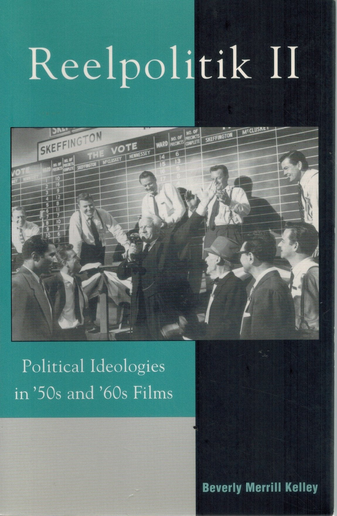 REELPOLITIK II  Political Ideologies in '50s and '60s Films   (Pt.2) - books-new