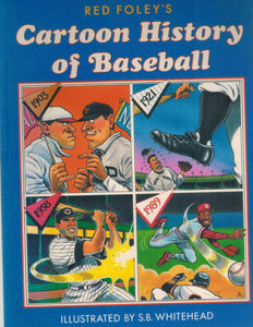 RED FOLEY'S CARTOON HISTORY OF BASEBALL - books-new