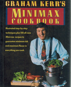 GRAHAM KERR'S MINIMAX COOKBOOK - books-new