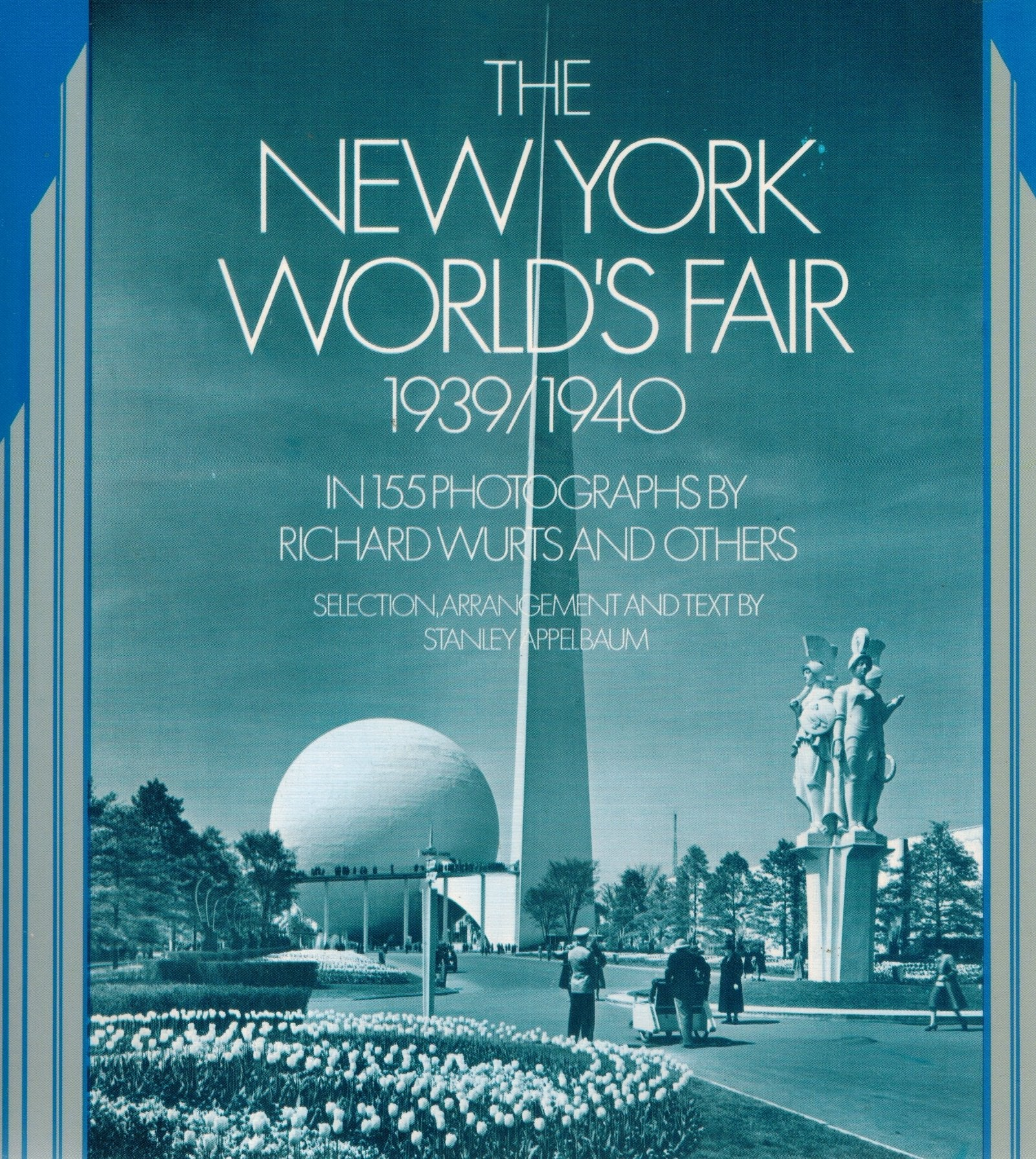 THE NEW YORK WORLD'S FAIR, 1939/1940  in 155 Photographs by Richard Wurts  and Others - books-new