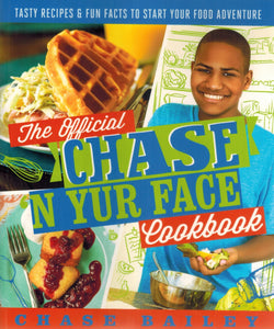 THE OFFICIAL CHASE 'N YUR FACE COOKBOOK  Tasty Recipes & Fun Facts To  Start Your Food Adventure - books-new
