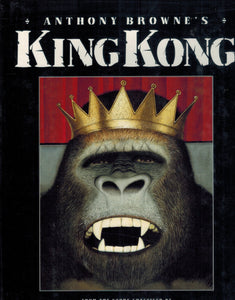 Anthony Browne's King Kong  From the Story Conceived by Edgar Wallace &  Merian C. Cooper - books-new
