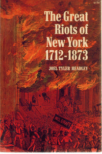The Great Riots of New York 1712-1873 - books-new