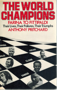 THE WORLD CHAMPIONS Farina to Fittipaldi Their Lives, Their Failures,  Their Triumphs - books-new