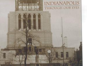 Indianapolis Through Our Eyes - The Indianapolis Star 1903-2003 - books-new