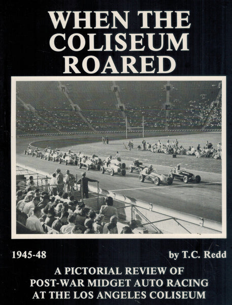WHEN THE COLISEUM ROARED 1945-48  A Pictorial Review of Post-War Midget  Auto Racing at the Los Angeles Colisem - books-new
