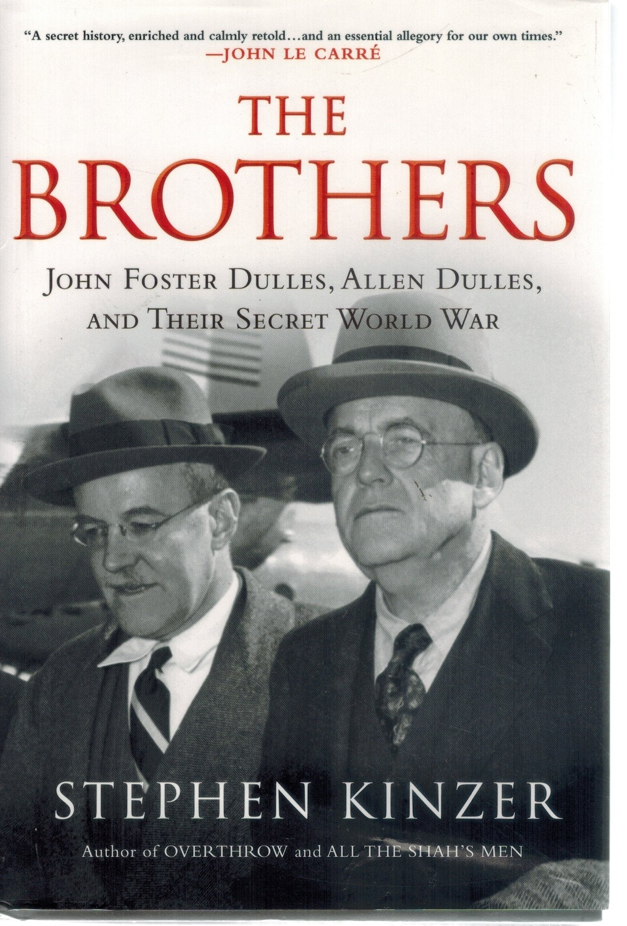The Brothers  John Foster Dulles, Allen Dulles, and Their Secret World War - books-new