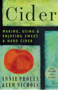 Cider  Making, Using & Enjoying Sweet & Hard Cider, 3rd Edition - books-new