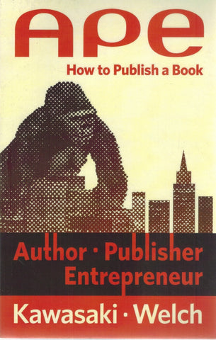 APE  Author, Publisher, Entrepreneur-How to Publish a Book
