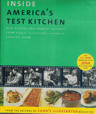 Inside America's Test Kitchen  All-New Recipes, Quick Tips, Equipment  Ratings, Food Tastings, Science Experiments from the Hit Public Television  Show  by editors Of Cook's Illustrated Magazine