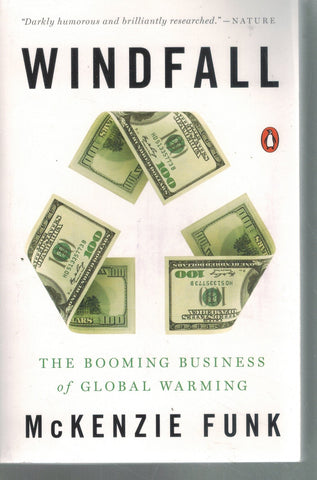Windfall  The Booming Business of Global Warming