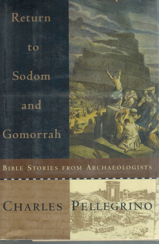 RETURN TO SODOM AND GOMORRAH  Bible Stories from Archaeologists  by Pellegrino, Charles