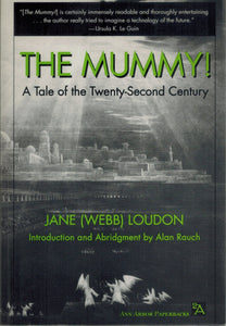The Mummy!  A Tale of the Twenty-Second Century  by Loudon, Jane (Webb) & Alan Rauch