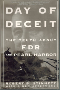 Day Of Deceit  The Truth About FDR and Pearl Harbor  by Stinnett, Robert