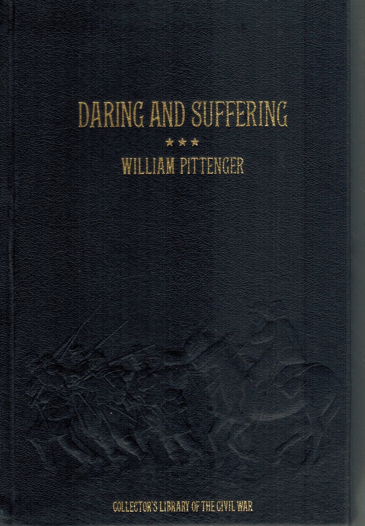 Daring and Suffering  A History of the Great Railroad Adventure  by Pittenger, William