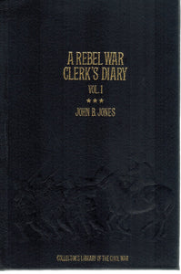 A Rebel War Clerk's Diary-Vol I  by Jones, John B.