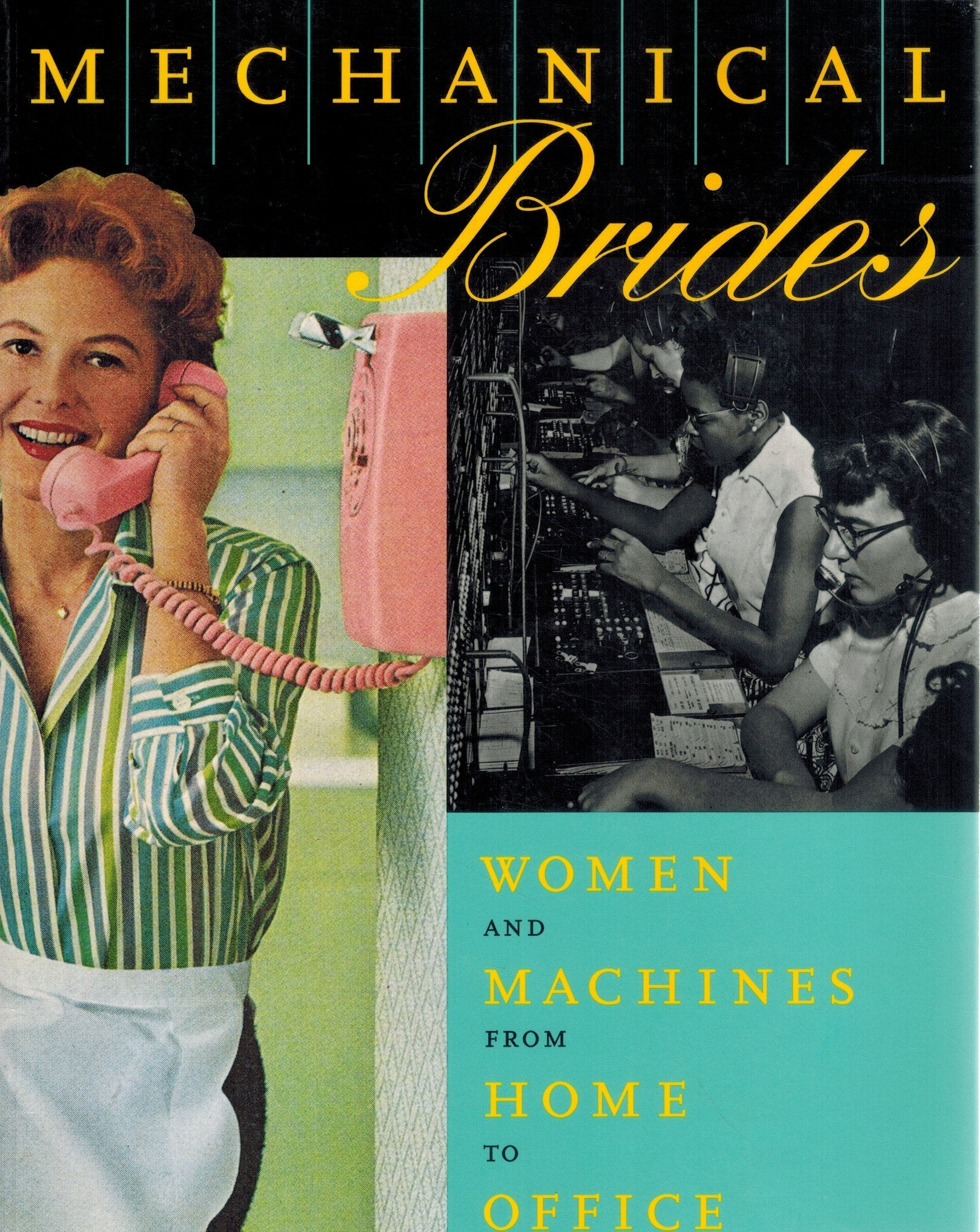 Mechanical Brides  Women and Machines from Home to Office  by Lupton, Ellen