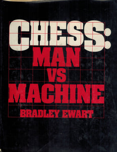 Chess  Man Verses Machine  by Ewart, Bradley