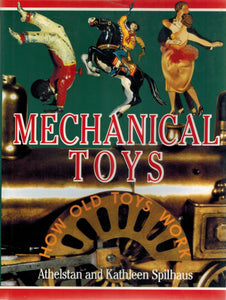 Mechanical Toys   How Old Toys Work  by Spilhaus, Athelstan & Kathleen Spilhaus & Nelson McClary
