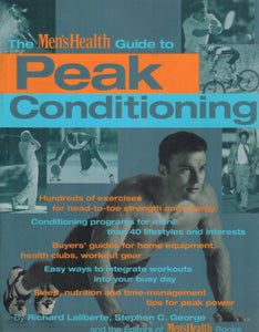 The Men's Health Guide To Peak Conditioning  by Laliberte, Richard & Stephen C. George & The editors Of Men's Health