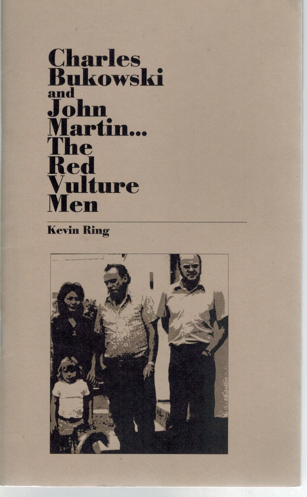 CHARLES BUKOWSKI AND JOHN MARTIN...THE RED VULTURE MEN  Beat Scene #51  by Ring, Kevin