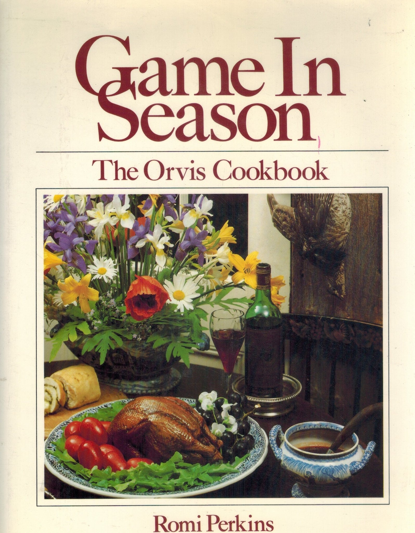 Game in Season  The Orvis Cookbook  by Perkins, Romi