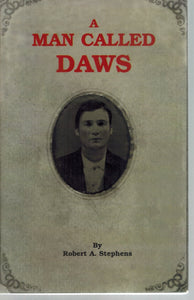 A MAN CALLED DAWS  by Stephens, Robert Aaron