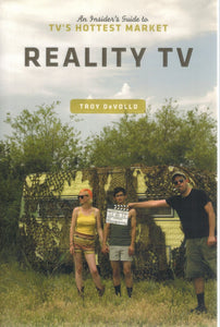REALITY TV  An Insider's Guide to TV's Hottest Market  by Devolld, Troy