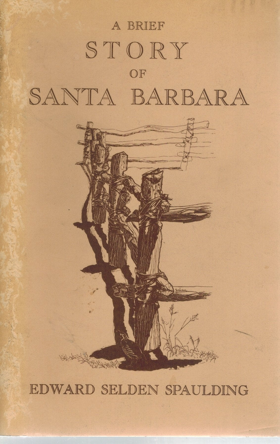 A BRIEF STORY OF SANTA BARBARA  by Spaulding, Edward Selden