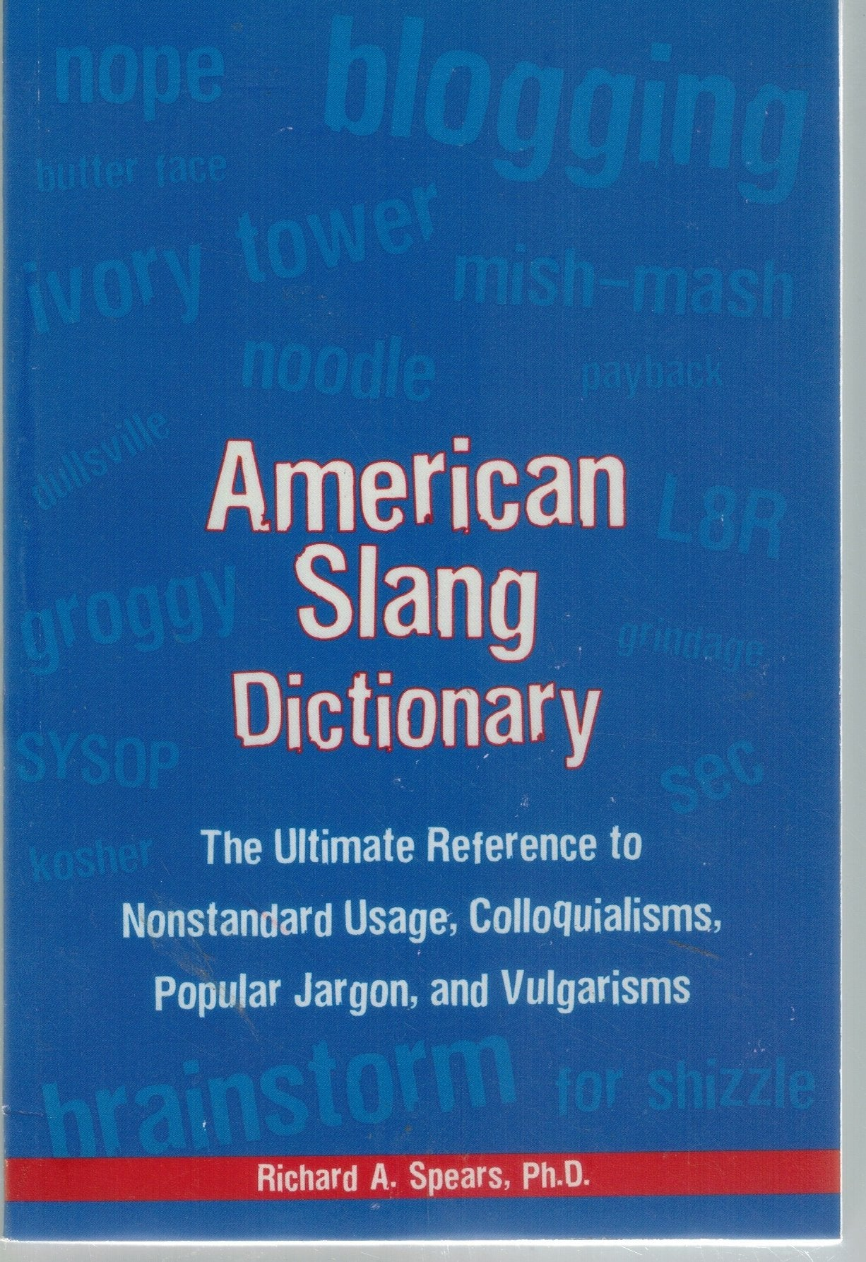 American Slang Dictionary, Fourth Edition  by Spears, Richard A.