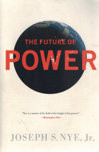 The Future of Power  by Nye Jr. , Joseph S.