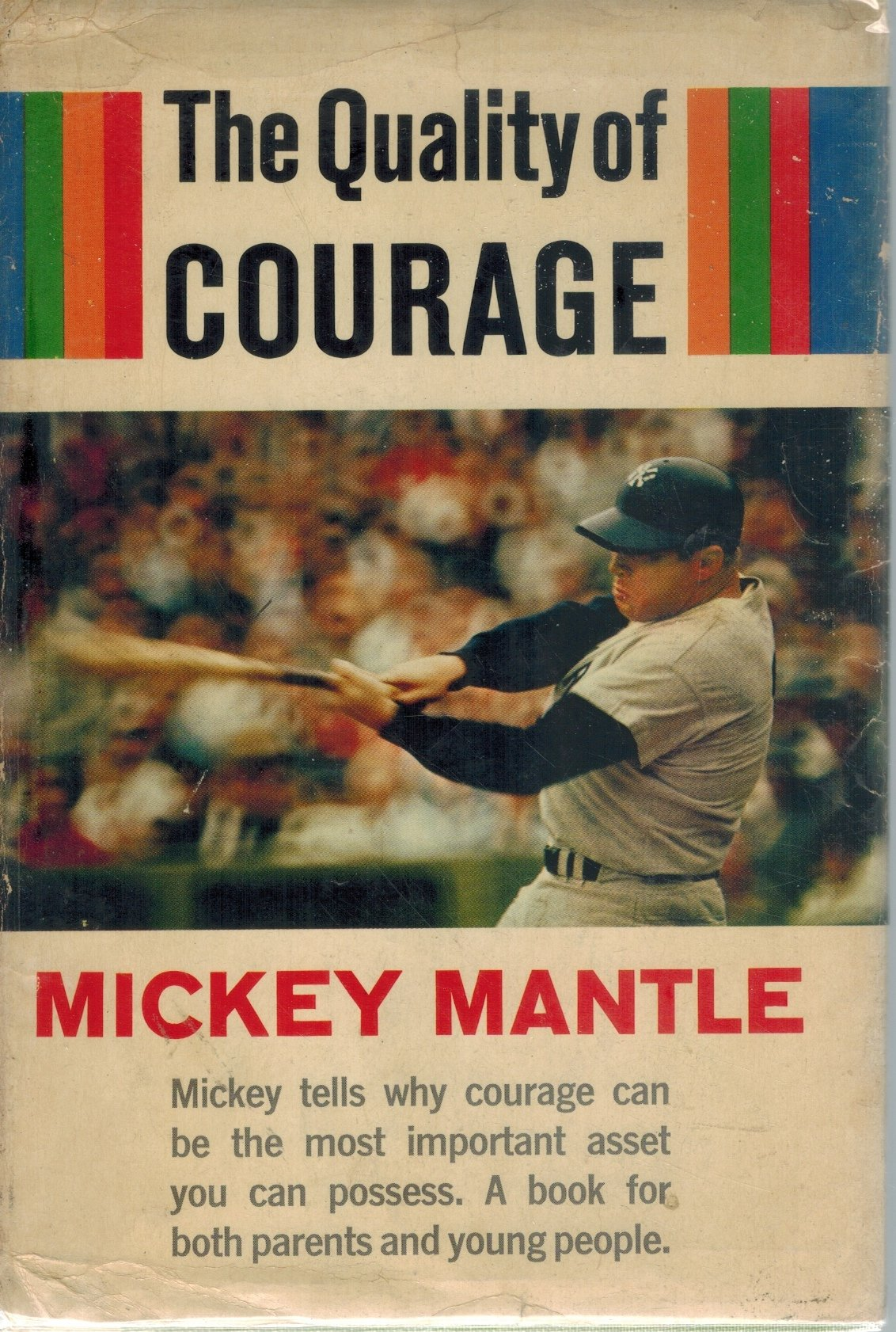 THE QUALITY OF COURAGE  by Mantle, Mickey