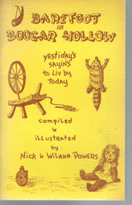 BAREFOOT IN BOOGAR HOLLOW; YESTIDAY'S SAYIN'S TO LIV BY TODAY. COMPILED &  ILLUSTRATED BY NICK 'N WILANN POWERS  by Powers, Nick & Wilann